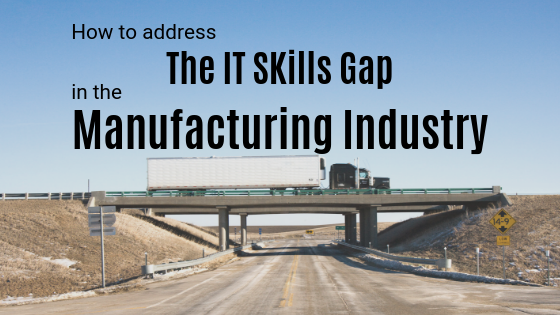 THe IT SKills Gap manufacturing