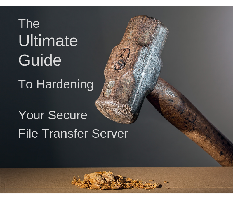 guide to hardening your secure file transfer server
