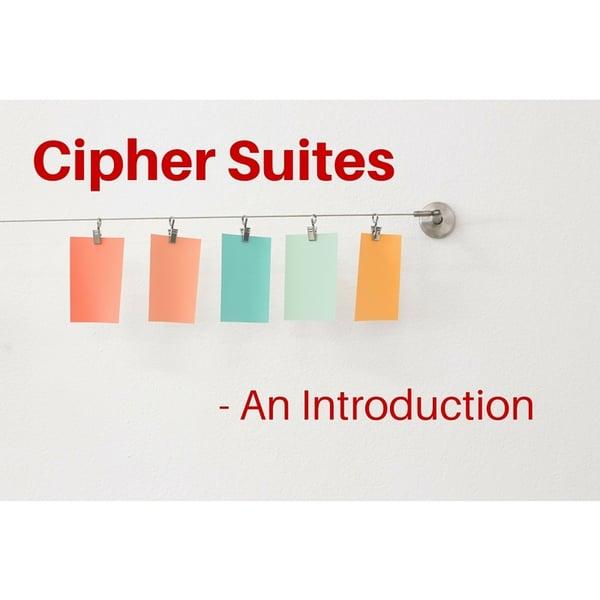 An Introduction To Cipher Suites | SSL/TSL Cipher Suites
