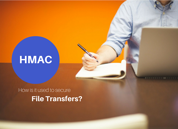 What Is HMAC And How Does It Secure File Transfers?