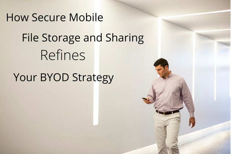 How_Secure_Mobile_File_Storage__Sharing_Refines_Your_BYOD_Strategy