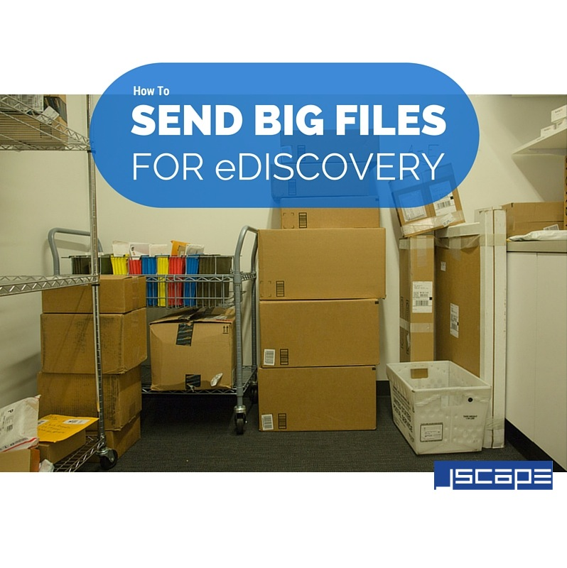 How_To_Send_Big_Files_For_eDiscovery